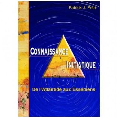 De l'Atlantide aux Esséniens - Connaissance initiatique - tome 1