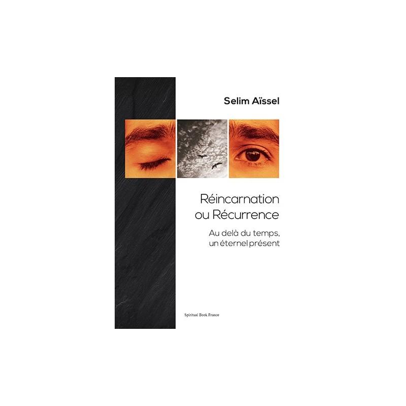 Réincarnation ou récurrence : au-delà du temps, un éternel présent