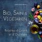 Bio, sain et végétarien, recettes d'Orient et d'Occident