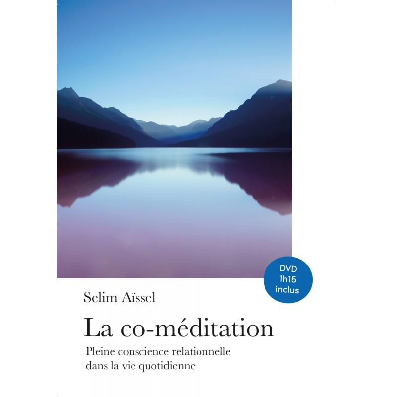 La co-méditation - Pleine conscience relationnelle dans la vie quotidienne