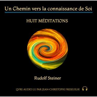 Un Chemin vers la connaissance de soi - Huit méditations - Livre audio