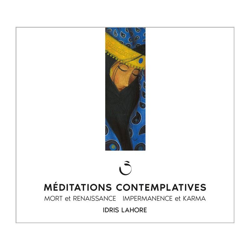 Méditations contemplatives - Mort et renaissance / Impermanence et Karma