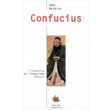 Confucius - L'invention de l'humanisme chinois