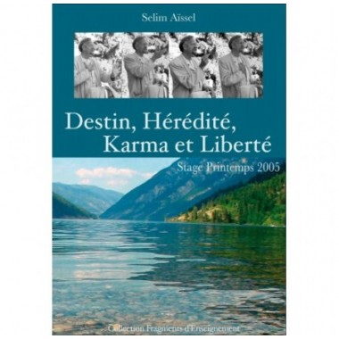 Destin, hérédité, karma et liberté