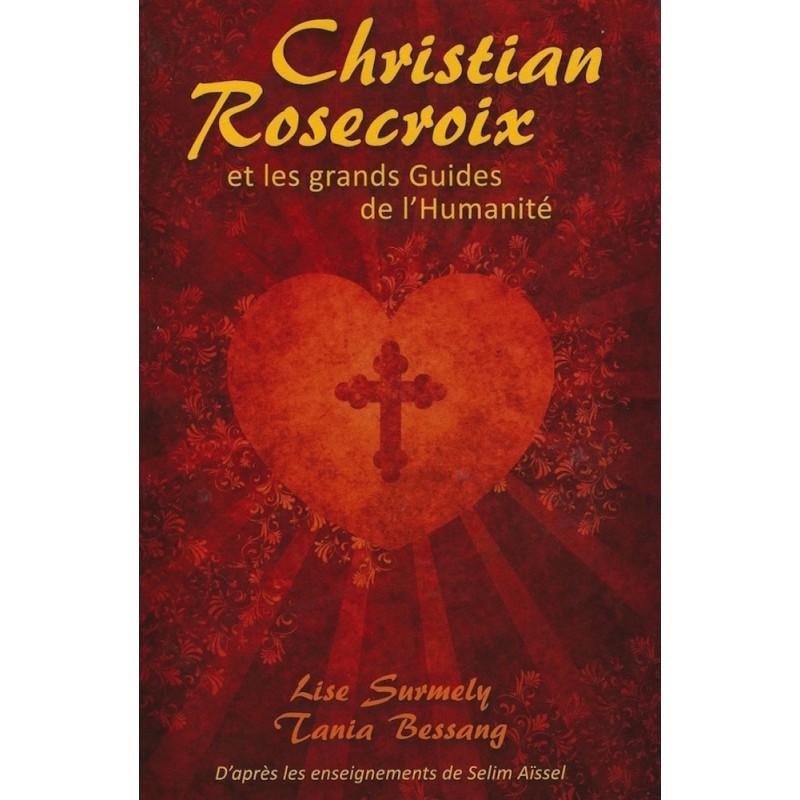 Christian Rosecroix et les grands guides de l'humanité