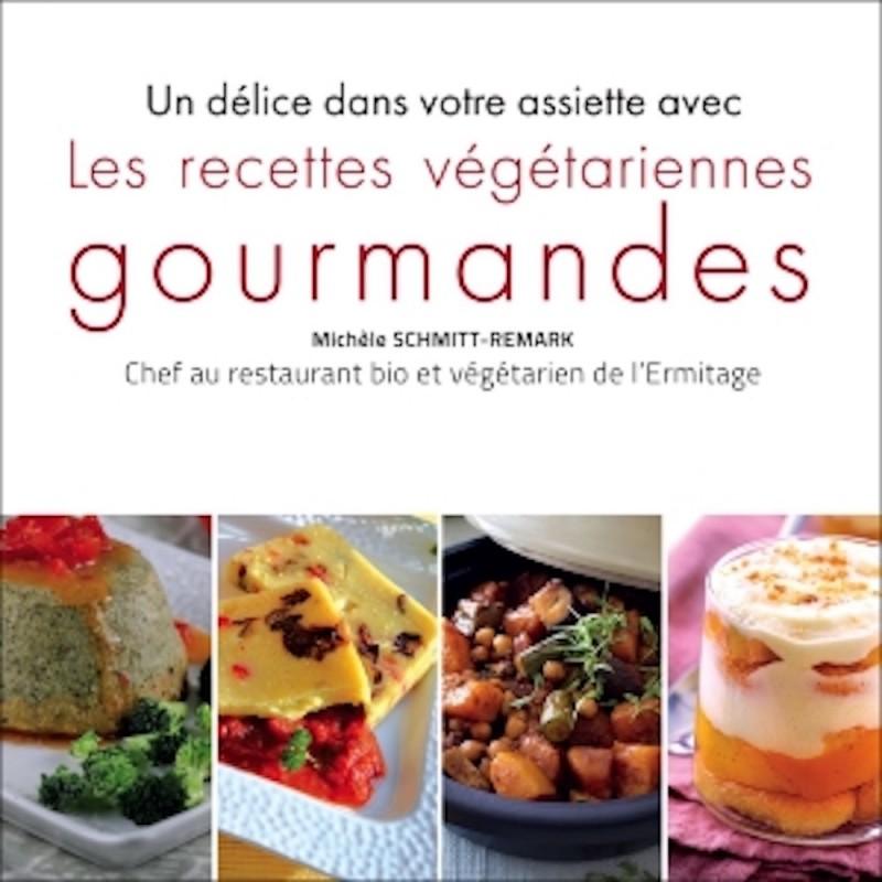 Les recettes végétariennes gourmandes - Un délice dans votre assiette